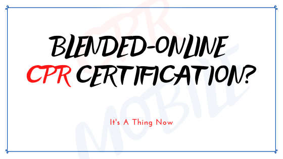 Why Blended CPR Certification?